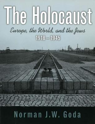 The Holocaust : Europe, the world, and the Jews 1918–1945
