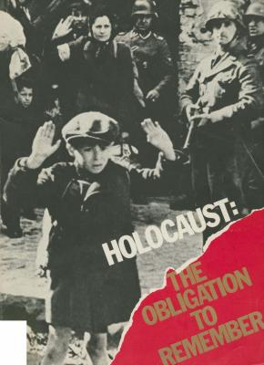 The obligation to remember : the American Gathering of Jewish Holocaust Survivors, Washington D.C., April 11–14, 1983 : an anthology