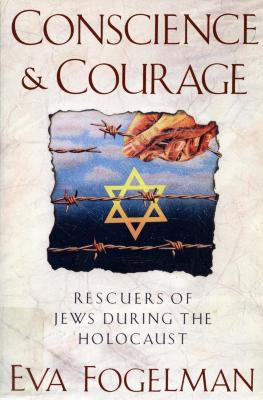 Conscience & courage : rescuers of Jews during the Holocaust
