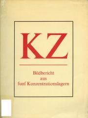 KZ : bildbericht aus funf konzentrationslagern