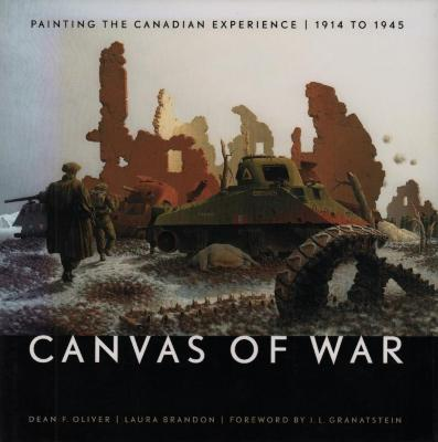 Canvas of war : painting the Canadian experience, 1914 to 1945