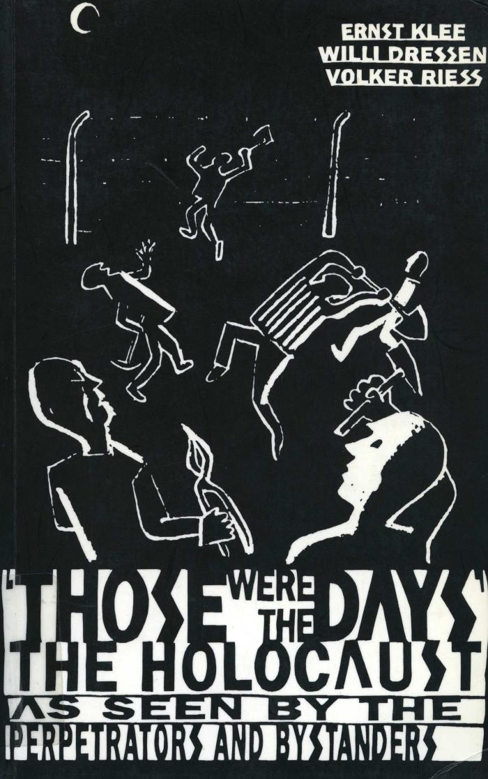 Those were the days' : the Holocaust through the eyes of the perpetrators and bystanders