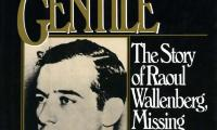 Righteous gentile : the story of Raoul Wallenberg, missing hero of the Holocaust