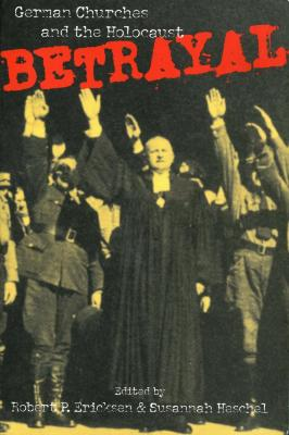 Betrayal : German churches and the Holocaust