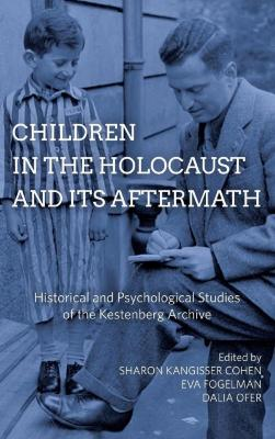 Children in the Holocaust and its aftermath : historical and psychological studies of the Kestenberg Archive
