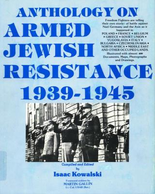 Anthology on armed Jewish resistance, 1939–1945