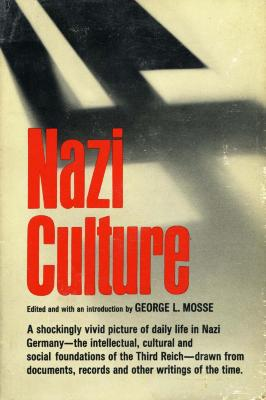 Nazi culture : intellectual, cultural and social life in the Third Reich