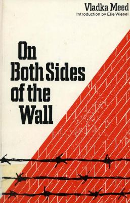 On both sides of the wall : memoirs from the Warsaw ghetto