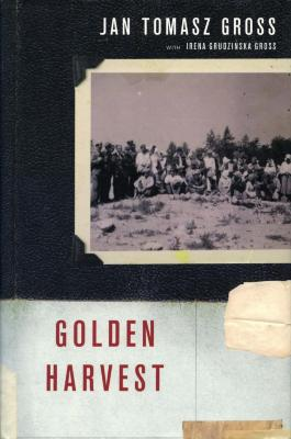 Golden harvest : events at the periphery of the Holocaust