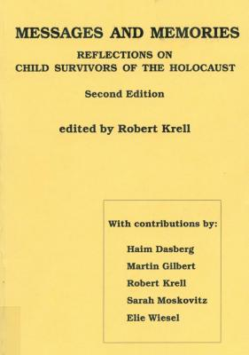 Messages and memories : reflections on child survivors of the Holocaust