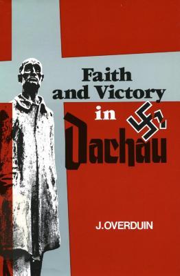 Faith and victory in Dachau
