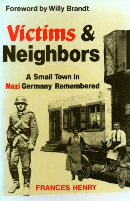 Victims and neighbors : a small town in Nazi Germany remembered