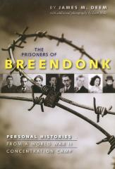 The prisoners of Breendonk : personal histories from a World War II concentration camp