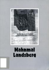 Mahnmal Landsberg : zum Gedenken an den Leidensweg von 28.838 jüdischen Häftlingen in den KZ-Kommandos Landsberg