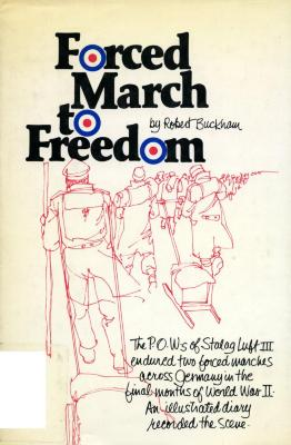 Forced march to freedom : an illustrated diary of two forced marches and the interval between, January to May 1945