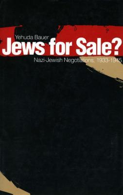 Jews for sale? : Nazi-Jewish negotiations, 1933–1945