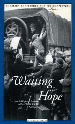 Waiting for hope : Jewish displaced persons in post- World War II Germany