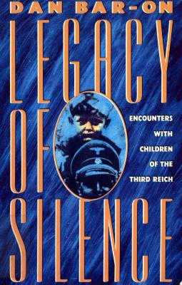 Legacy of silence : encounters with children of the Third Reich