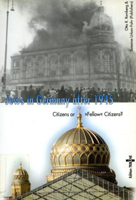 """Jews in Germany after 1945 : citizens or """"fellow"""" citizens?"""