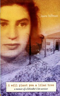 I will plant you a lilac tree : a memoir of a Schindler's list survivor
