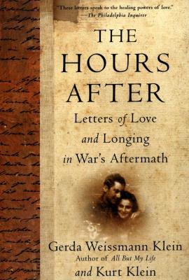 The hours after : letters of love and longing in war's aftermath