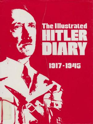 The illustrated Hitler diary, 1917–1945