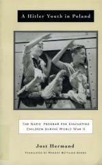 A Hitler youth in Poland : the Nazis' program for evacuating children during World War II