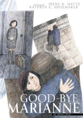 Good-bye Marianne : the graphic novel