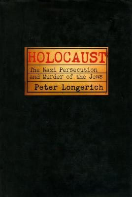 Holocaust : the Nazi persecution and murder of the Jews