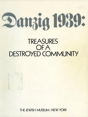 Danzig 1939 : treasures of a destroyed community