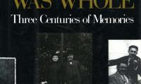 When the world was whole : three centuries of memories