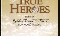 True heroes : stories of Righteous Among the Nations from around the world = Des véritables héros : récits de Justes parmi les nations du monde entier