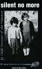 Silent no more : Melbourne child survivors of the Holocaust : anthology