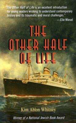 The other half of life : a novel based on the true story of the MS St. Louis