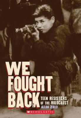 We fought back : young resisters of the Holocaust
