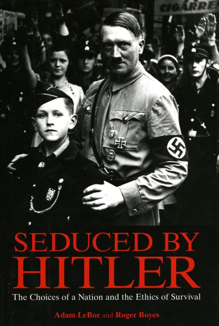 Seduced by Hitler : the choices of a nation and the ethics of survival