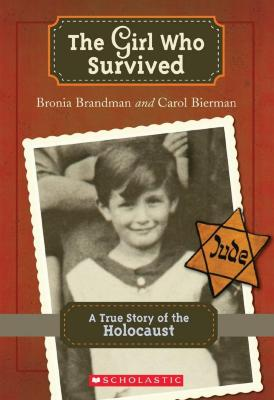 The girl who survived : a true story of the Holocaust