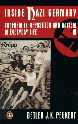 Inside Nazi Germany : conformity, opposition and racism in everyday life
