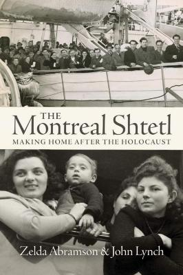 The Montreal shtetl : making home after the Holocaust