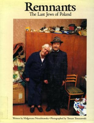 Remnants : the last Jews of Poland