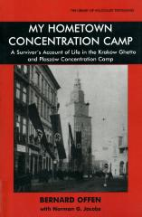 My hometown concentration camp : a survivor's account of life in the Kraków ghetto and Plaszów Concentration Camp