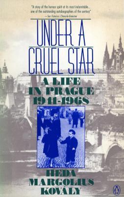 Under a cruel star : a life in Prague, 1941–1968