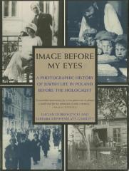 Image before my eyes : a photographic history of Jewish life in Poland before the Holocaust