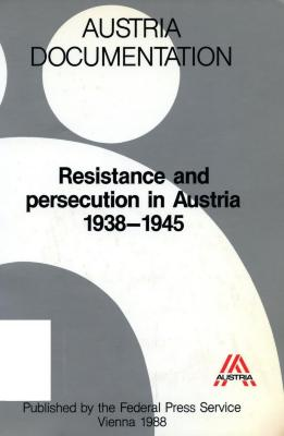 Resistance and persecution in Austria 1938–1945