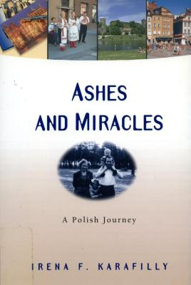 Ashes and miracles : a Polish journey