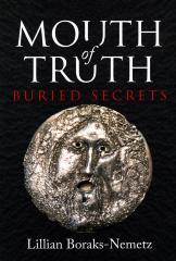 Mouth of truth : buried secrets : a novel inspired by a true story