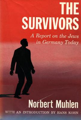 The survivors : a report on the Jews in Germany today