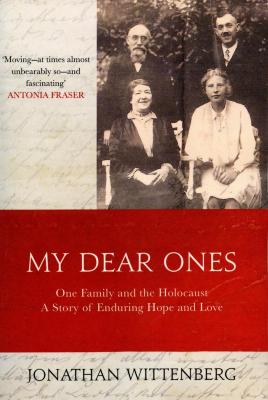 'My dear ones' : one family and the Holocaust : a story of enduring hope and love