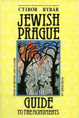Jewish Prague : gloses on history and kultur : a guidebook