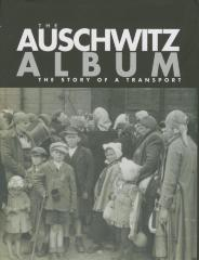 The Auschwitz album : the story of a transport